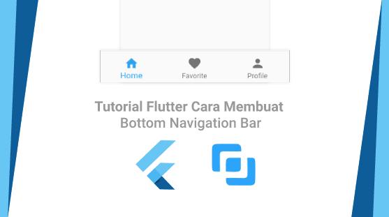 Cara Penyesuaian Widget BottomNavigation Pada Aplikasi Flutter Anda